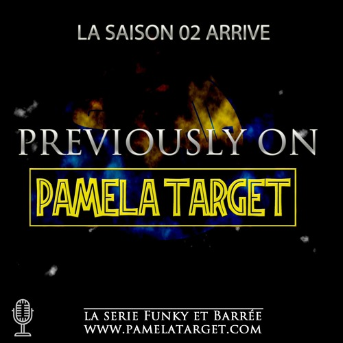 Previously on Pamela Target saison 1
