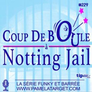 COUP DE BOULE A NOTTING JAIL